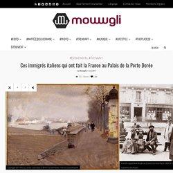 Mowwgli - 02/05/2017 - Ces immigrés italiens qui ont fait la France au Palais de la Porte Dorée