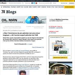 «Nier l'imminence du pic pétrolier est une erreur tragique», dit l'ancien expert pétrolier de l'AIE