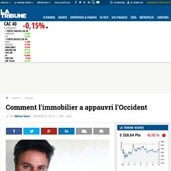 Comment l'immobilier a appauvri l'Occident