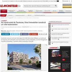 Au nord-ouest de Toulouse, Vinci Immobilier construit un «îlot autonomie» - 11/10/16
