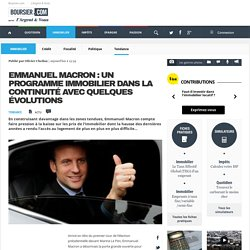 Emmanuel Macron : un programme immobilier dans la continuité avec quelques évolutions, Actualité/Actu Immobilier