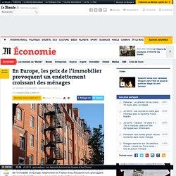 En Europe, les prix de l'immobilier provoquent un endettement croissant des ménages
