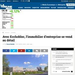 Avec Ecchobloc, l'immobilier d'entreprise se vend au détail