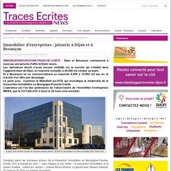 Immobilier d'entreprises : pénurie à Dijon et à Besançon
