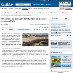 Immobilier : les étrangers font flamber les biens de prestige à Paris