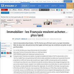 Immobilier : Immobilier : les Français veulent achet