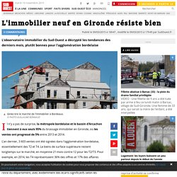 L'immobilier neuf en Gironde résiste bien