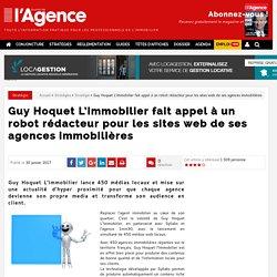 Guy Hoquet L'immobilier fait appel à un robot rédacteur pour les sites web de ses agences immobilières