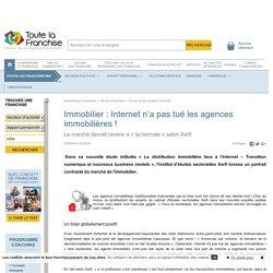 Immobilier : Internet n'a pas tué les agences immobilières !