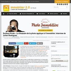 Surface Privée - Le Shazaam de la photo appliqué à l'immobilier. Interview de Julian Rodriguez.