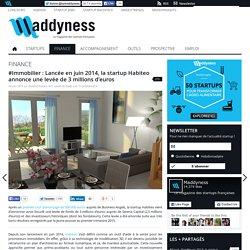 #Immobilier : Lancée en juin 2014, la startup Habiteo annonce une levée de 3 millions d'euros