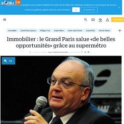 Immobilier : le Grand Paris salue «de belles opportunités» grâce au supermétro - Le Parisien