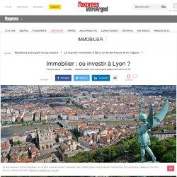 Immobilier : où investir à Lyon ?