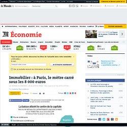 Immobilier : à Paris, le mètre carré sous les 8 000 euros