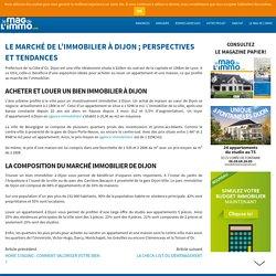 Le marché de l'immobilier à Dijon ; perspectives et tendances