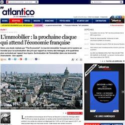 L'immobilier : la prochaine claque qui attend l'économie française