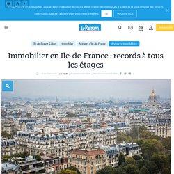 Immobilier en Ile-de-France : records à tous les étages - 07/09/17