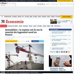 Immobilier: la reprise est là sur le marché du logement neuf en France