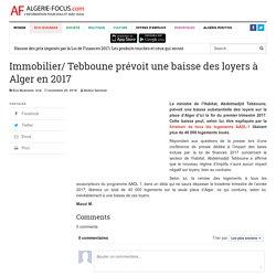 Immobilier/ Tebboune prévoit une baisse des loyers à Alger en 2017