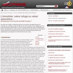 L'immobilier, valeur refuge ou valeur spéculative...