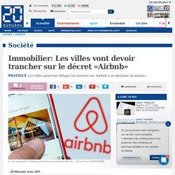 Immobilier: Les villes vont devoir trancher sur le décret «Airbnb»
