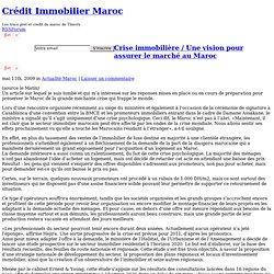 Crise immobilière / Une vision pour assurer le marché au Maroc