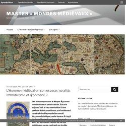 L'Homme médiéval en son espace : ruralité, immobilisme et ignorance ? – Master « Mondes médiévaux »