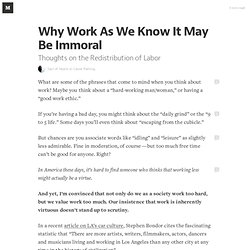 Why Work As We Know It May Be Immoral — Career Pathing