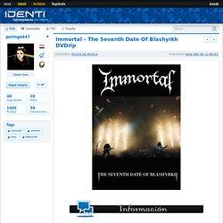 Immortal - The Seventh Date Of Blashyrkh DVDrip