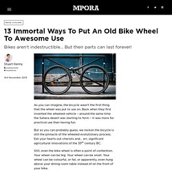 13 Immortal Ways To Put An Old Bike Wheel To Awesome Use - Mpora