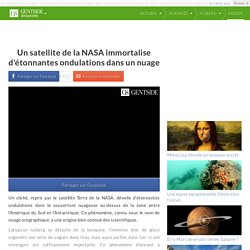 Un satellite de la NASA immortalise d'étonnantes ondulations dans un nuage