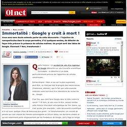 Immortalité : Google y croit à mort !