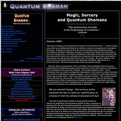 Quantum Shaman: The quest for immortality begins here. Shamanism, Castaneda, Immortality