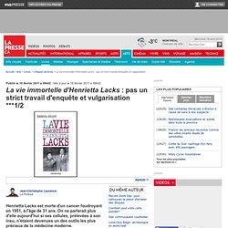 La vie immortelle d'Henrietta Lacks : pas un strict travail d'enquête et vulgarisation ***1/2