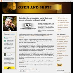 Open and Shut?: Copyright: the immoveable barrier that open access advocates underestimated