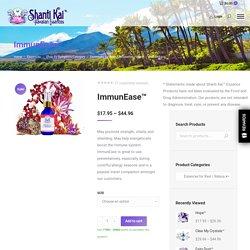 ImmunEase™ - Shanti Kai™ Hawaiian Flower and Mineral Essences