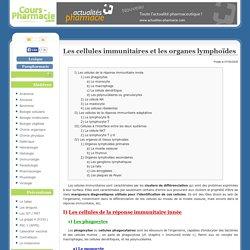 Les cellules immunitaires et les organes lymphoïdes
