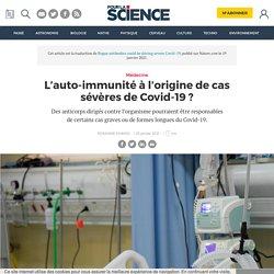 L'auto-immunité à l'origine de cas sévères de Covid-19?