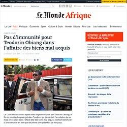 Pas d'immunité pour Teodorin Obiang dans l'affaire des biens mal acquis