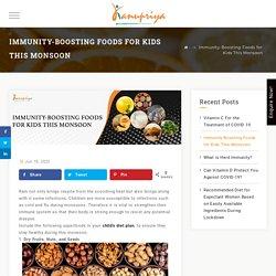 Immunity-Boosting Foods for Kids This Monsoon - Kanupriya