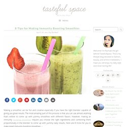 8 Tips for Making Immunity Boosting Smoothies – Tasteful Space