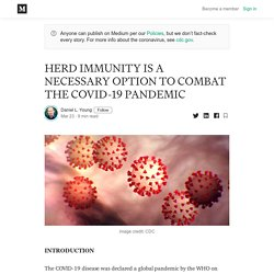 HERD IMMUNITY IS A NECESSARY OPTION TO COMBAT THE COVID-19 PANDEMIC