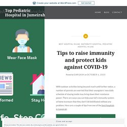 Tips to raise immunity and protect kids against COVID-19 – Top Pediatric Hospital in Jumeirah