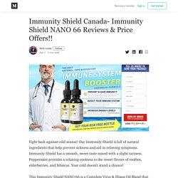Immunity Shield Canada- Immunity Shield NANO 66 Reviews & Price Offers!!