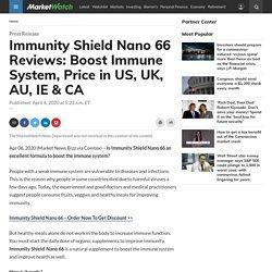 Immunity Shield Nano 66 Reviews: Boost Immune System, Price in US, UK, AU, IE & CA