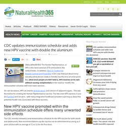 CDC updates immunization schedule adds new HPV vaccine with double the aluminum