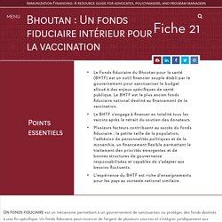 Bhoutan : Un fonds fiduciaire intérieur pour la vaccination