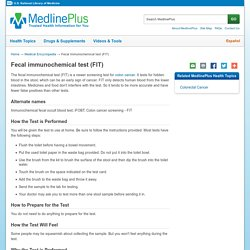 Fecal immunochemical test (FIT): MedlinePlus Medical Encyclopedia