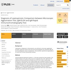 PLOS 18/06/15 Diagnosis of Leptospirosis: Comparison between Microscopic Agglutination Test, IgM-ELISA and IgM Rapid Immunochromatography Test