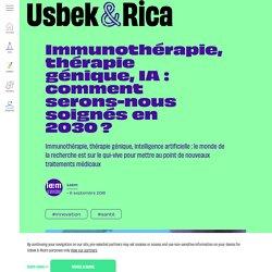 Immunothérapie, thérapie génique, IA : comment serons-nous soignés en 2030 ?